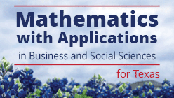 Mathematics with Applications in Business and Social Sciences for Texas